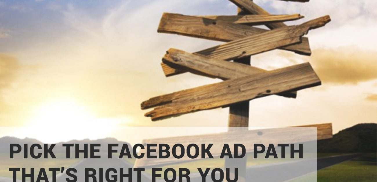 Pick a Facebook Ad path for you